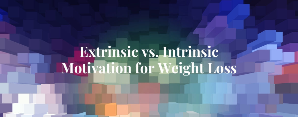 Extrinsic vs. Intrinsic Motivation for Weight Loss