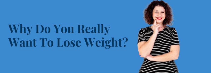Why Do You Really Want To Lose Weight Banner